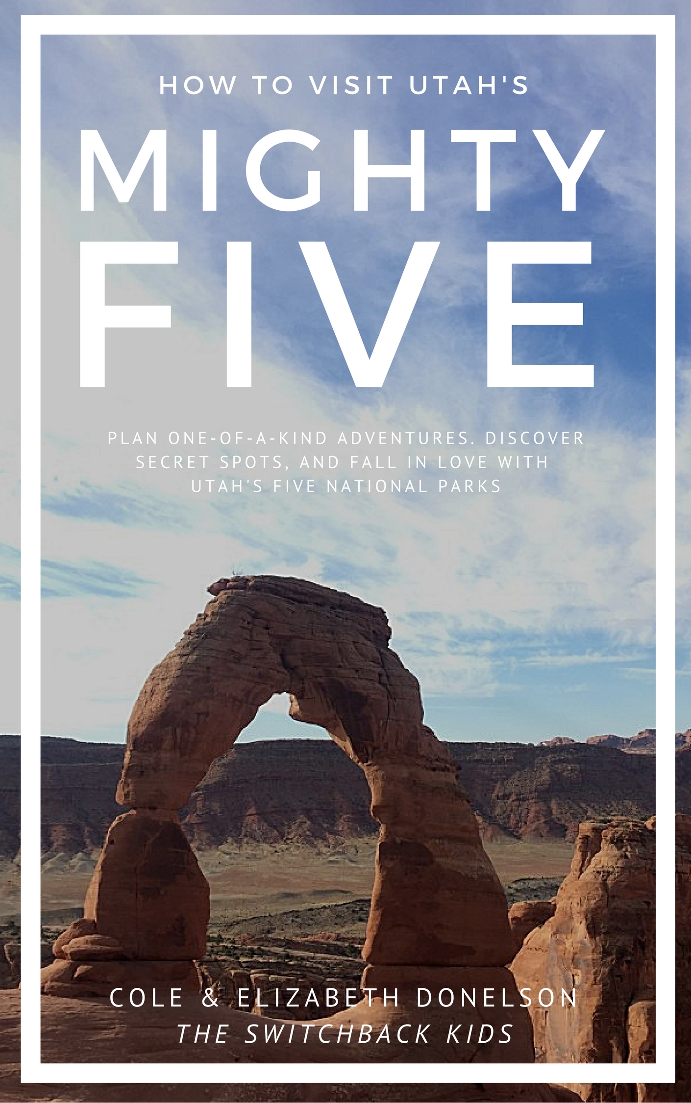 The Mighty Five Utah Map.Ebook How To Visit Utah S Mighty Five Switchback Kids