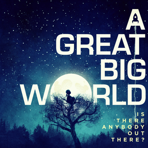 """Great Big World's 2014 Album,""""Is There Anybody Out There?"""""""