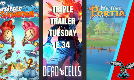 Scribblenauts Showdown, Dead Cells, My Time at Portia – TTT E.34
