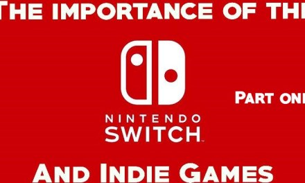 The Importance of the Nintendo Switch and Indie games [pt. 1]