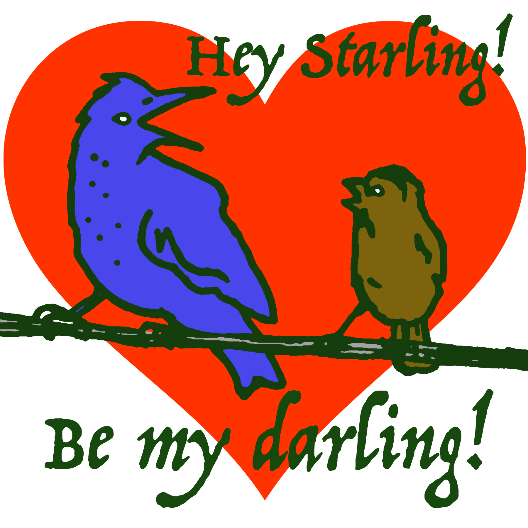 Hey Starling! Be my darling!
