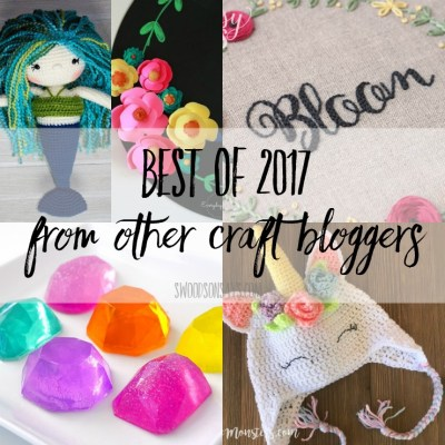 Best of 2017 from 30 Top Craft Blogs