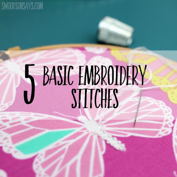 5 Basic Embroidery Stitches - Swoodson Says