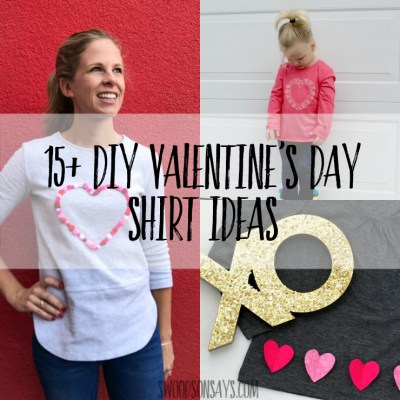 Make a custom Valentine's Day shirt this year! 15+ ideas for a DIY Valentine's Day shirt that will take 15 minutes or less, perfect for last minute holiday parties! Lots of festive tshirt refashion tips here. #valentinesday #refashion #diyvalentinesday