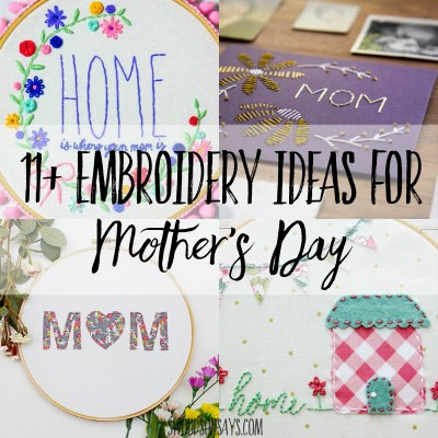 11+ Embroidery Ideas for Mother's Day