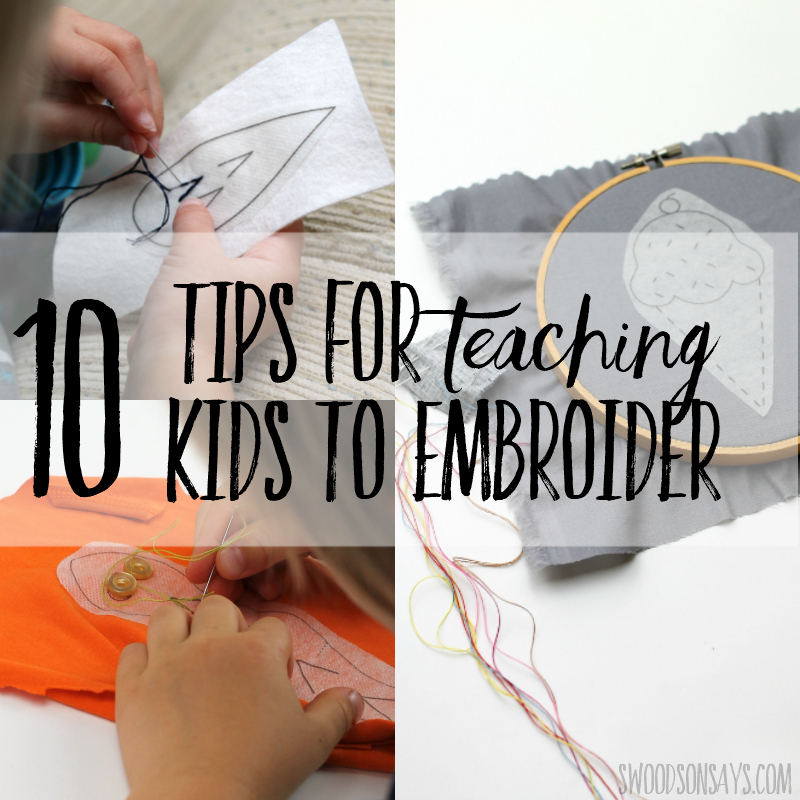 Tips for teaching kids to embroider