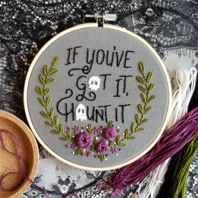 if youve got it haunt it embroidery pattern