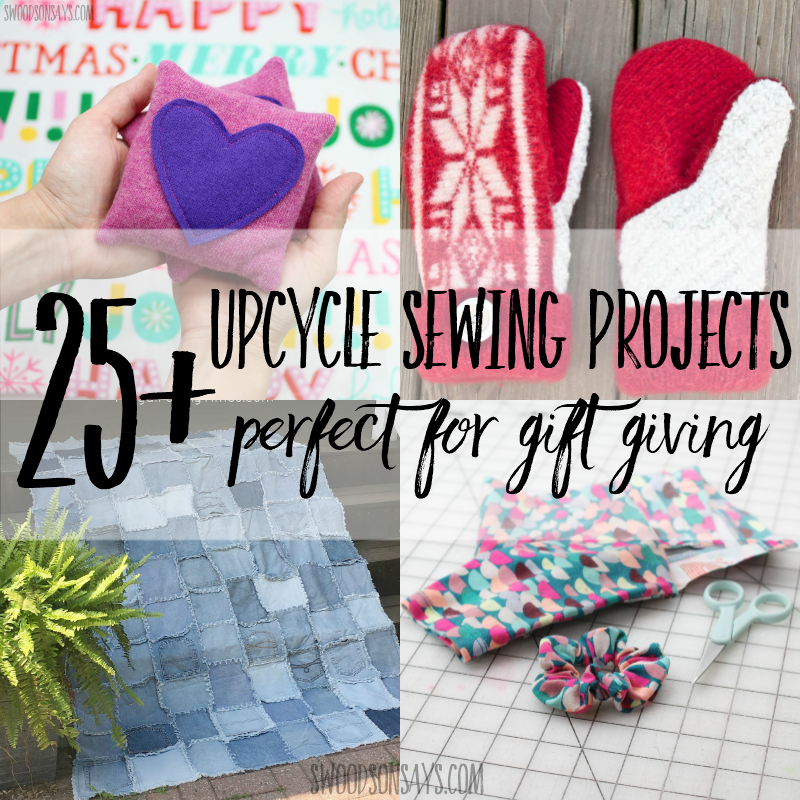 25+ upcycle sewing tutorials that make great gifts