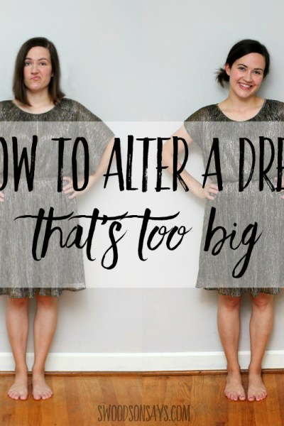 How to alter a dress that is too big