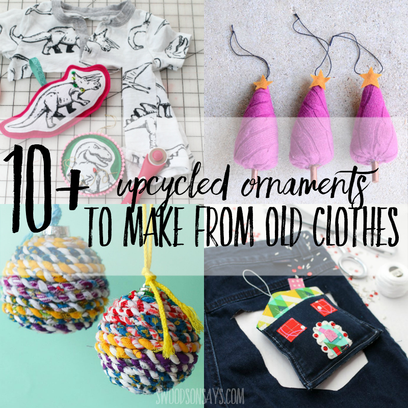 Turn old clothes into upcycled Christmas ornaments