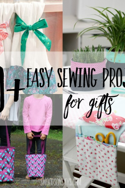 20+ easy sewing projects for gifts