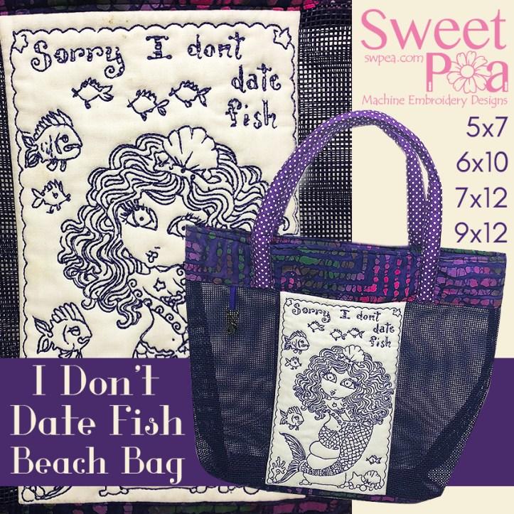 I don't date fish beach bag 5x7 6x10 7x12 9x12 in the hoop