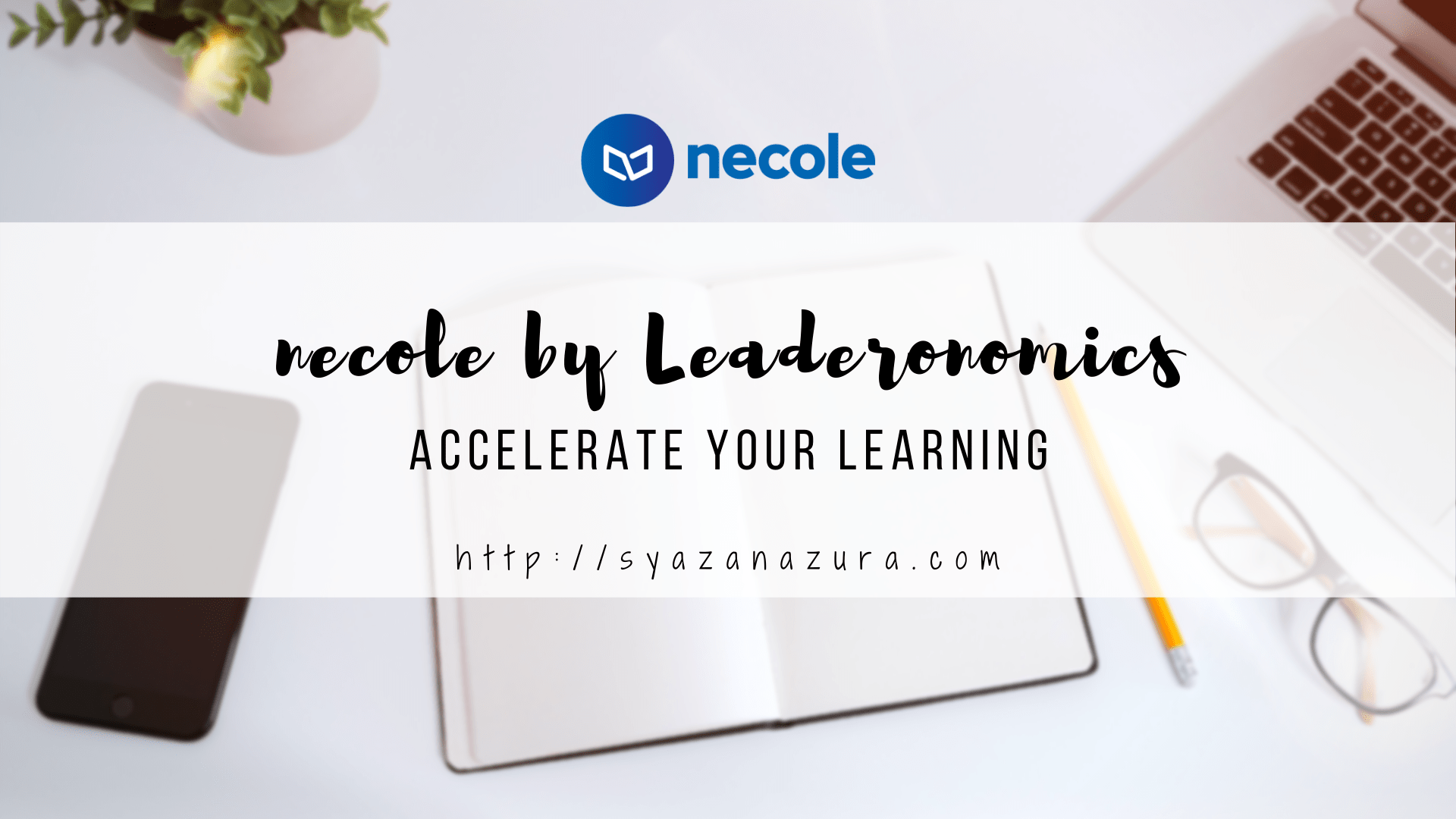 necole by Leaderonomics: Accelerate your learning.
