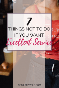 What Not to do if You Want Great Customer Service #customerservice #traveltips #experiencesnotstuff https://www.pinterest.com/sybiltravels/