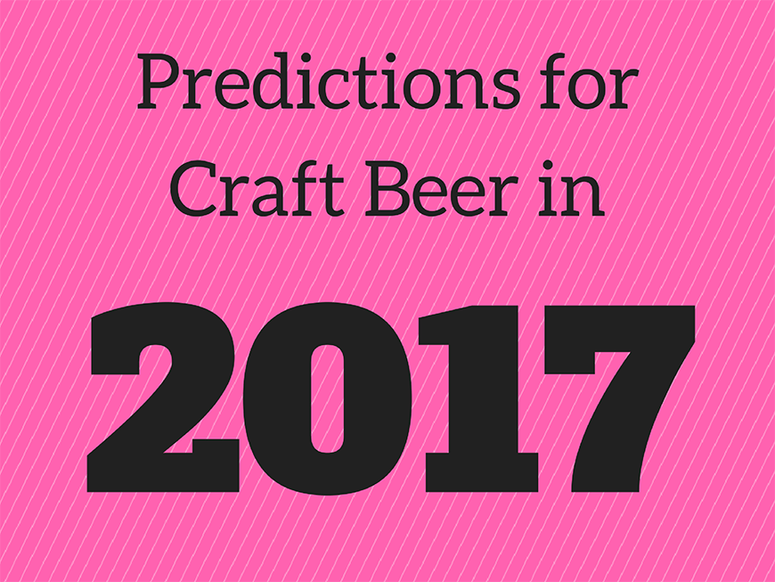 Predictions for craft beer in 2017