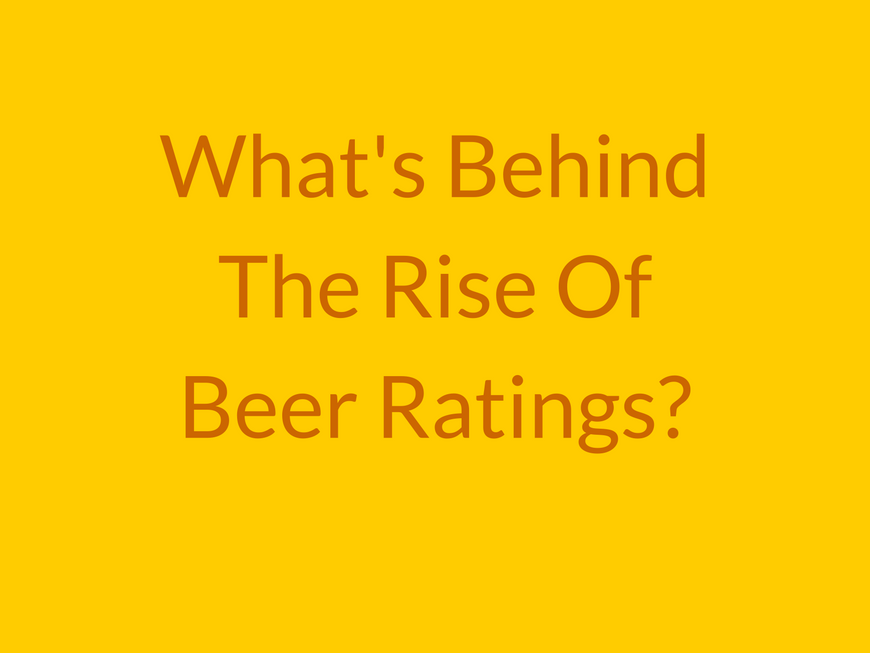 What's behind the rise of beer ratings?
