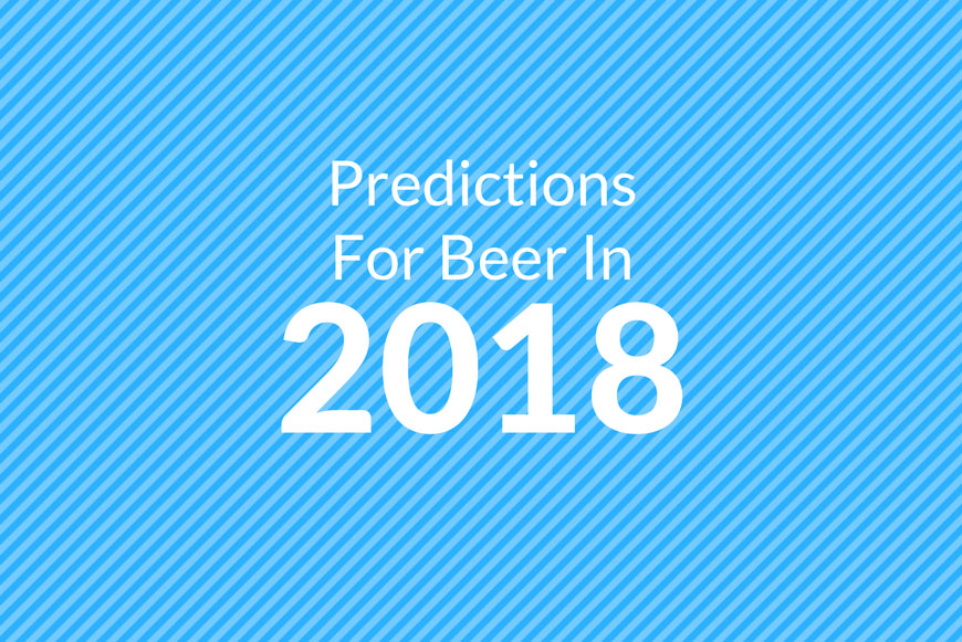 Predictions For Beer In 2018