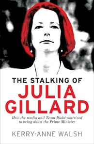 The Stalking of Julia Gillard cover