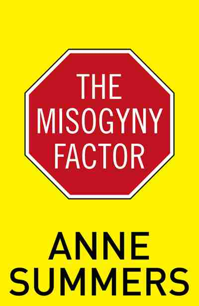 The Misogyny Factor by Anne Summers cover