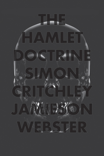 The Hamlet Doctrine by Simon Critchley and Jamieson Webster