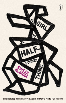 A girl is a half formed thing cover by Eimear McBride cover