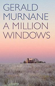 A Million Windows by Gerald Murnane cover