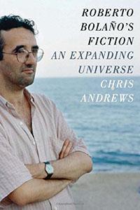 Roberto Bolaño's Fiction An Expanding Universe cover