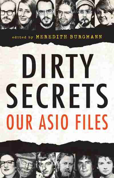Dirty Secrets: Our ASIO Files by Meredith Burgmann (editor)