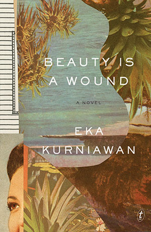 Beauty is a Wound by Eka Kurniawan cover