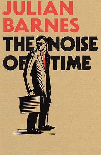 Julian Barnes The Noise of Time Cover