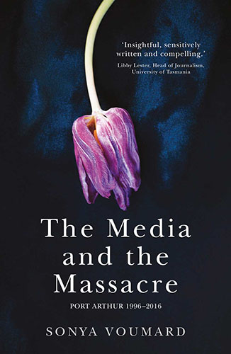 The Media and the Massacre by Sonya Voumard cover