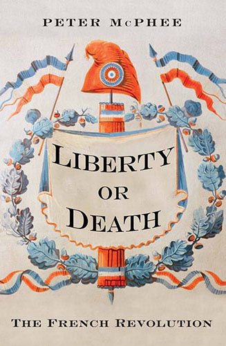 Liberty or Death by Peter McPhee cover