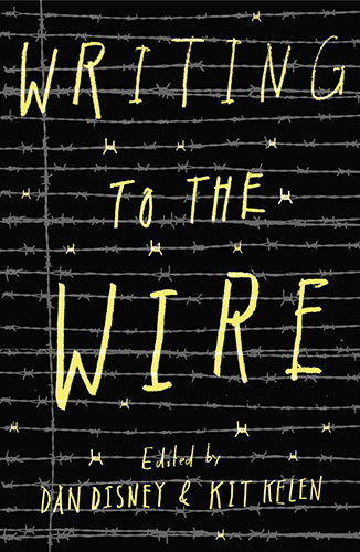 Writing to the Wire edited by Dan Disney and Kit Kelen book cover