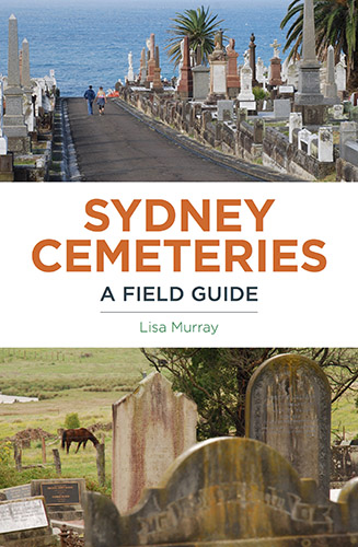 Sydney Cemetries A Field Guide by Lisa Murray book cover