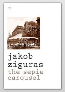 The Sepia Carousel by Jakob Ziguras book cover