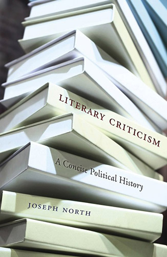 Literary Criticism A Concise Political History by Joseph North