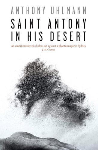 Saint Antony in his Desert by Anthony Uhlmann