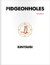 Pidgeonholes Vol 4: Kintsugi