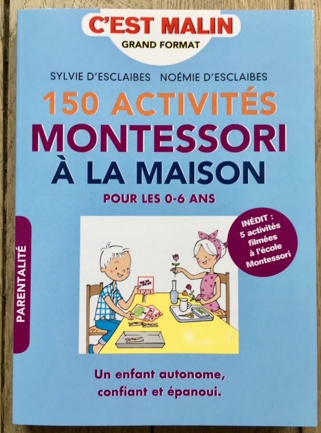 Notre Livre 150 Activites Montessori A La Maison Parait