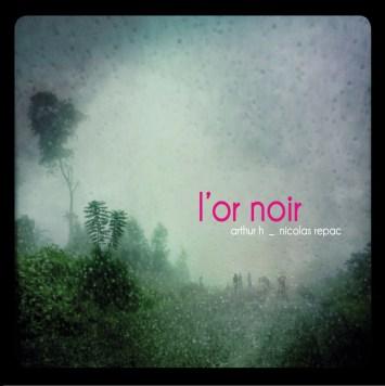 Arthur_H-Nicolas_Repac-L_Or_noir