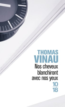 Thomas Vinau Nos-cheveux-blanchiront-avec-nos-yeux