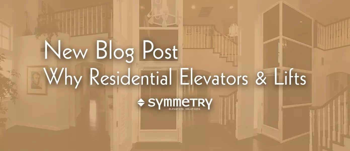 Why Residential Elevators and Lifts?
