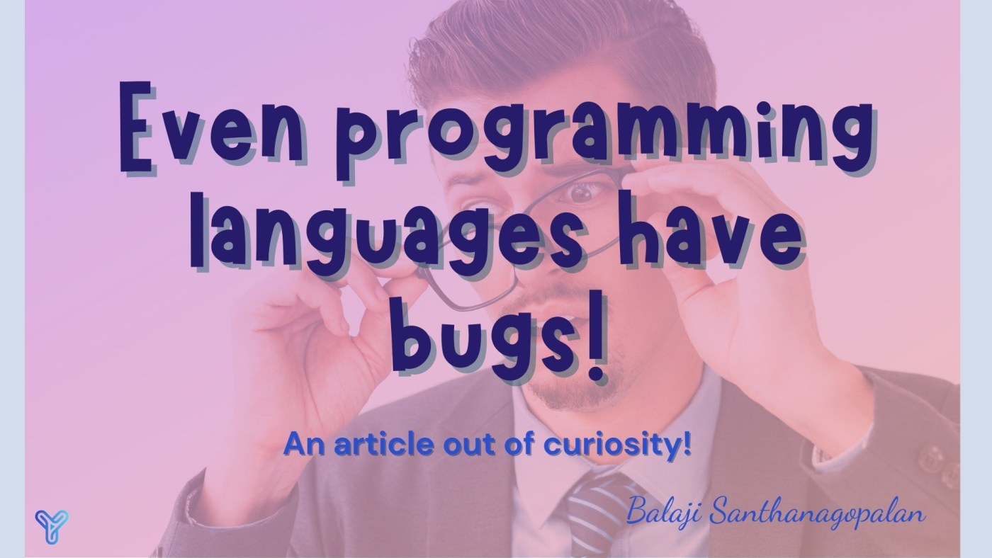 even programming languages has bugs
