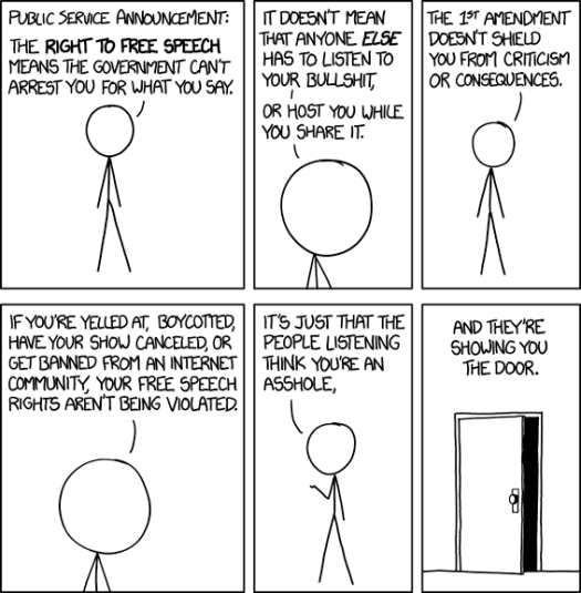 I can't remember where I heard this, but someone once said that defending a position by citing free speech is sort of the ultimate concession; you're saying that the most compelling thing you can say for your position is that it's not literally illegal to express.