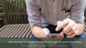 harnessing-the-power-of-mobile-through-content-marketing
