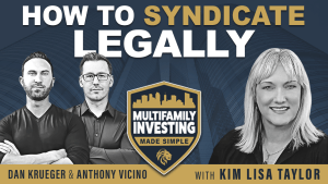 How to Syndicate Legally, with Dan Krueger and Anthony Vicino