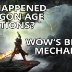What Happened to Dragon Age: Inquisitions? WoW's Broken Mechanics.