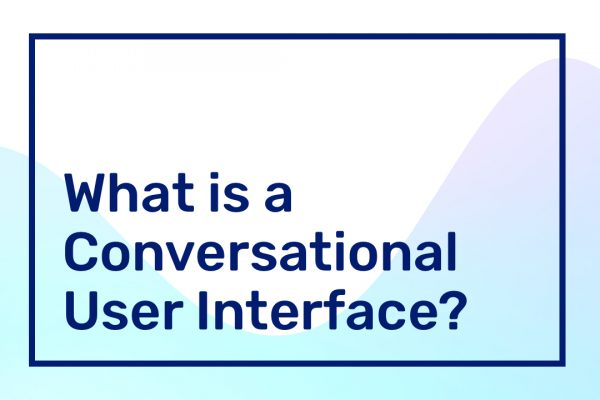 What-is-Conversational-User-Interface-CUI-1-What-is-a-Conversational-User-Interface_-1-1