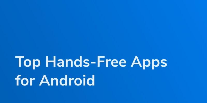 Top 10 Hands Free Apps 2019-2020 - 2.jpg