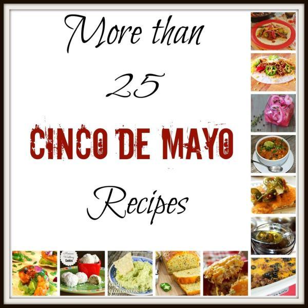 More than 25 Cinco de Mayo recipes.